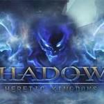Shadows: Heretic Kingdoms разделили на два эпизода