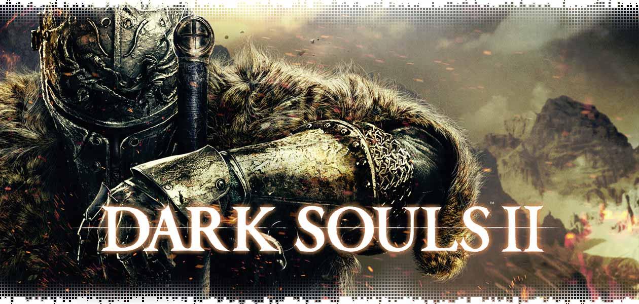 Dark Souls 2 Review Not The End: Рецензия на Dark Souls 2